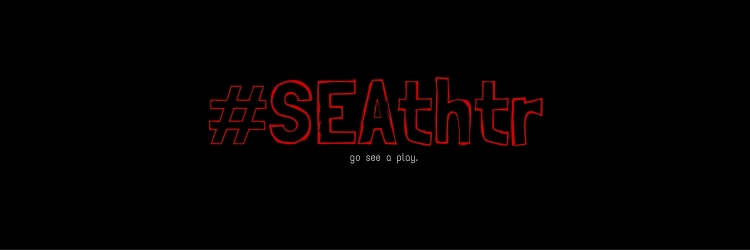 #SEAthtr go see a play twitter cover